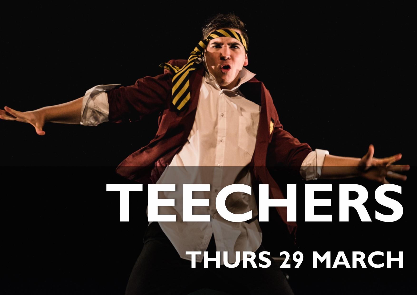 Teechers - 29 March