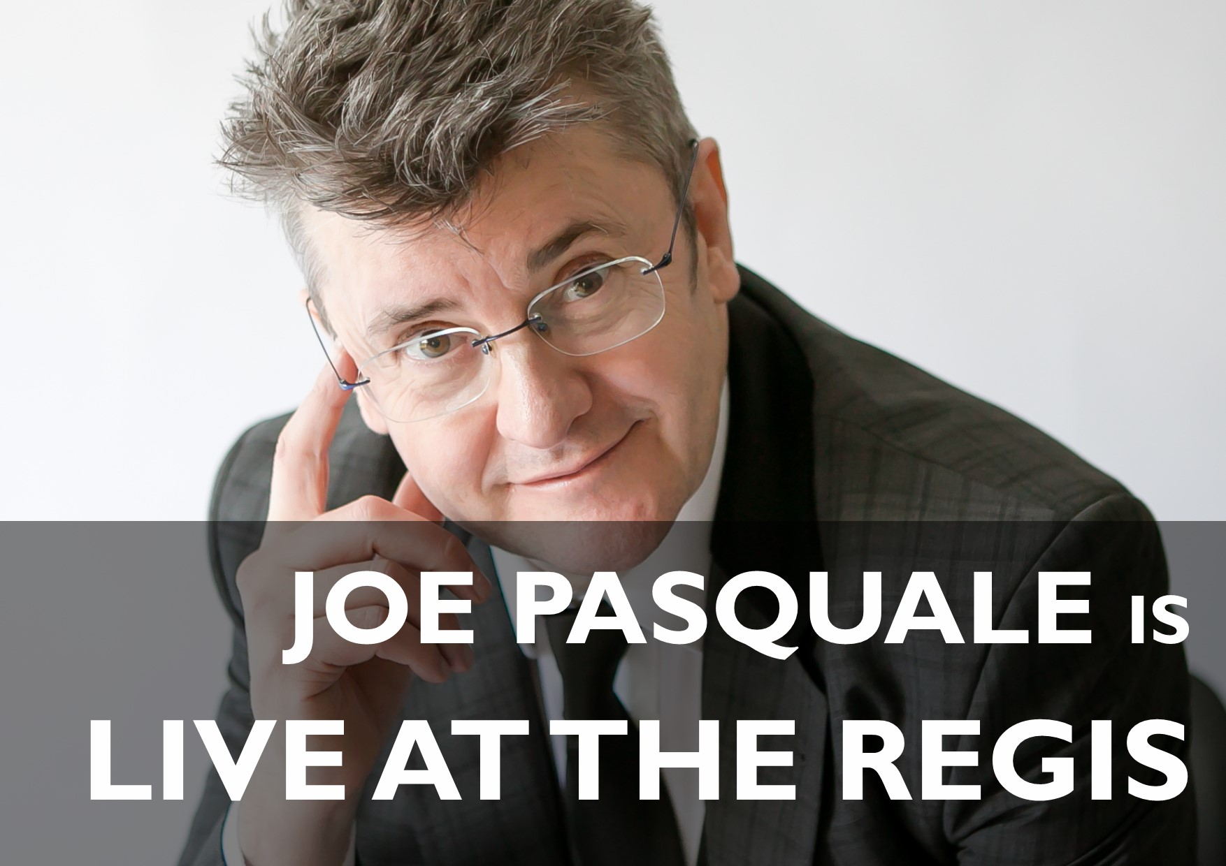 Live at the Regis with Joe Pasquale